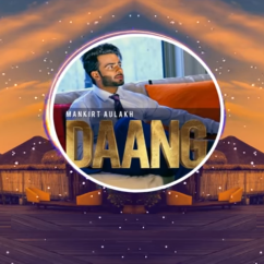 Daang song download by Mankirt Aulakh