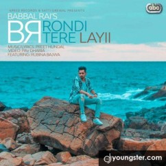 Rondi Tere Layii song download by Babbal Rai