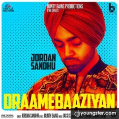 Draamebaaziyan song download by Jordan Sandhu