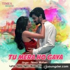 Tu Mera Ho Gaya song download by Neeti Mohan
