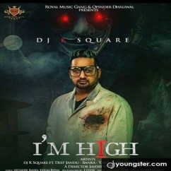 I M High song download by Dj K Square