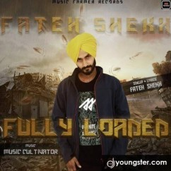 Fully Loaded song download by Fateh Shekh