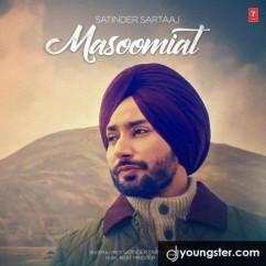 Masoomiat song download by Satinder Sartaaj