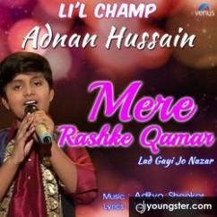 Mere Rashke Qamar Lad Gayi Jo Nazar song download by Adnan Hussain