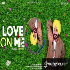 Love On Me song download by Mandeep Khangura