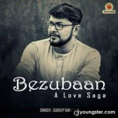Bezubaan song download by Sudeep Banerjee