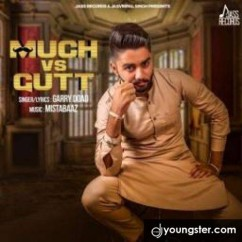 Much Vs Gutt song download by Garry Doad