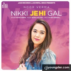 Nikki Jehi Gal song download by Noor Verma