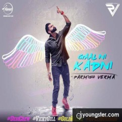 Gaal Ni Kadni song download by Parmish Verma