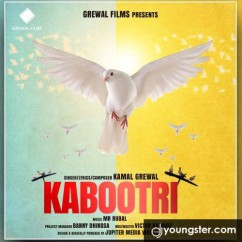 Kabootri song download by Kamal Grewal