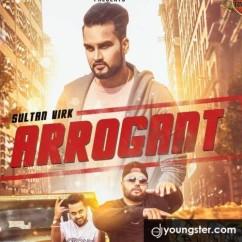 Arrogant song download by Sultan Virk