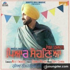 Pyar Sohneya song download by Meet Inder