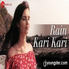Rain Kari Kari song download by Ruchi J