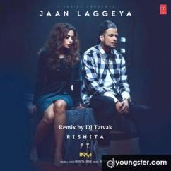 Jaan Laggeya Remix song download by Rishita