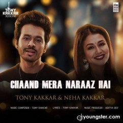 Chaand Mera Naraaz Hai song download by Tony Kakkar