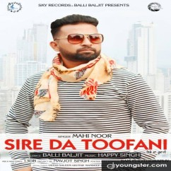 Sire Da Toofani song download by Mahi Noor