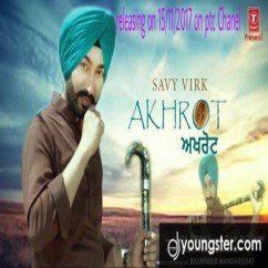 Akhrot song download by Savy Virk