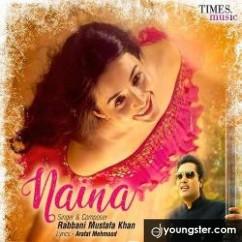 Naina song download by Rabbani Mustafa Khan