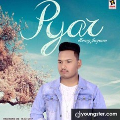 Pyar song download by Honey Jagraon