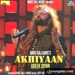 Akhiyaan Udeek Diyan song download by Hans Raj Hans