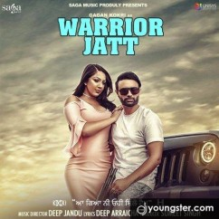 Warrior Jatt song download by Gagan Kokri