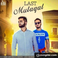Last Mulaqat song download by Love Singh