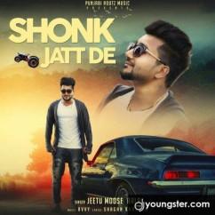 Shonk Jatt De song download by Jeetu Moose Aala