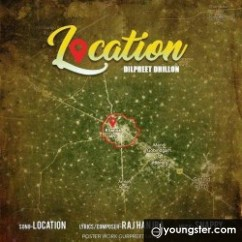 Location song download by Dilpreet Dhillon