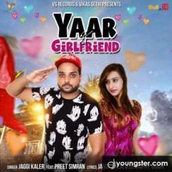 Yaar Vs Girlfriend song download by Jaggi Kler