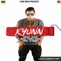 Kyunn song download by Ayush