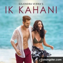 Ik Kahani song download by Gajendra Verma