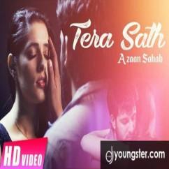 Tera Sath song download by Azaan Sahab