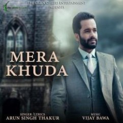 Mera Khuda song download by Arun Singh Thakur