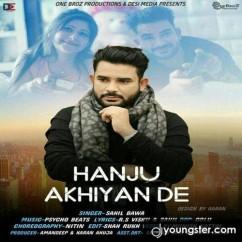 Hanju Akhiyan De song download by Sahil Bawa
