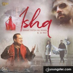 Ishq song download by Rahat Fateh Ali Khan