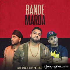 Bande Marda song download by K Singh