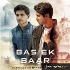 Bas Ek Baar song download by Bharatt Saurabh