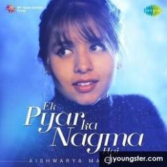 Ek Pyar Ka Nagma Hai song download by Aishwarya Majmudar