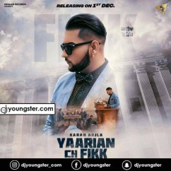 Yaarian Ch Fikk song download by Karan Aujla