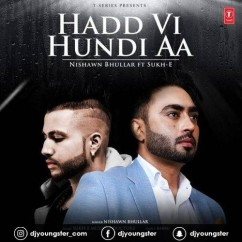 Hadd Vi Hundi Aa song download by Nishawn Bhullar
