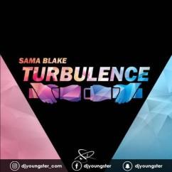 Turbulence song download by Sama Blake