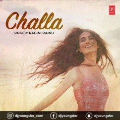 Challa song download by Ragini Rainu