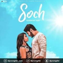 Tu Soch Bas Meri Raah song download by Sambhav Jain