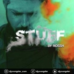 Stuff song download by Rossh