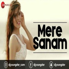 Mere Sanam song download by Ankur R Pathak