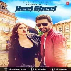 Heel Sheel song download by Jashan Singh