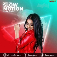 Slow Motion song download by Sara Gurpal