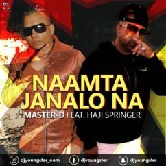 Naamta Janalo Na song download by Master D