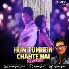 Hum Tumhein Chahte Hai Remix song download by Meiyang Chang