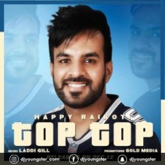 Top Top song download by Happy Raikoti